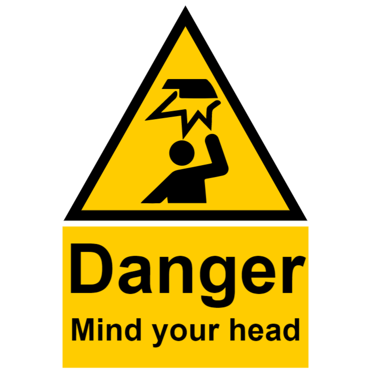Danger - mind your head