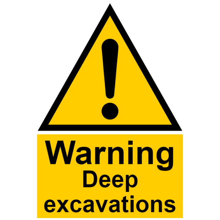 Warning - deep excavations