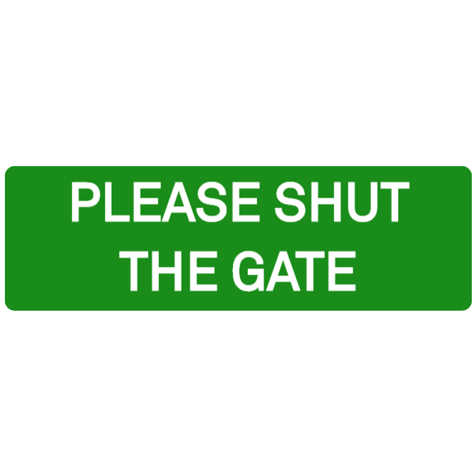 Please, shut the gate - green sign