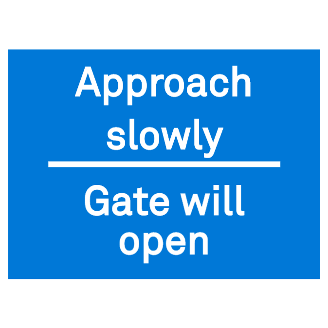 Approach slowly gate will open