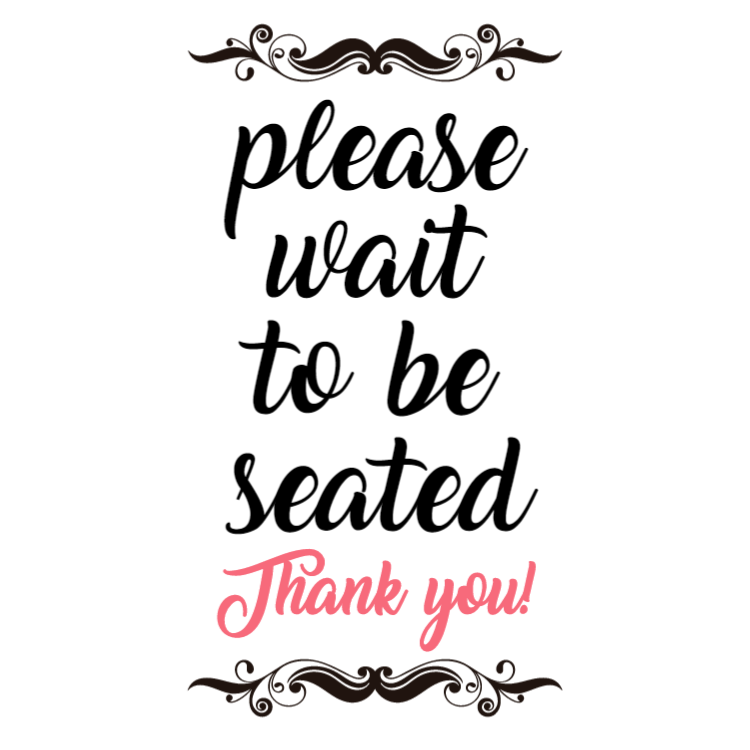 Please wait to be seated sign (thank you)
