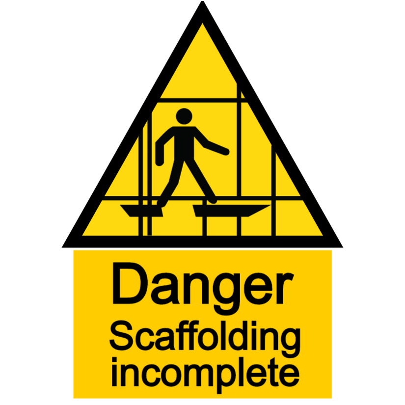 Danger - scaffolding incomplete sign