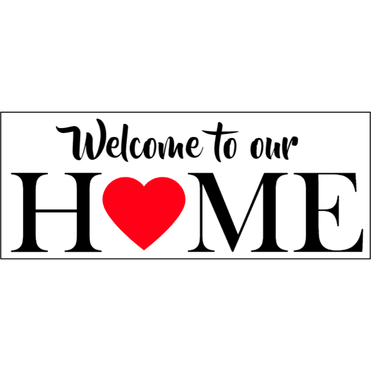 Welcome to our home sign 1