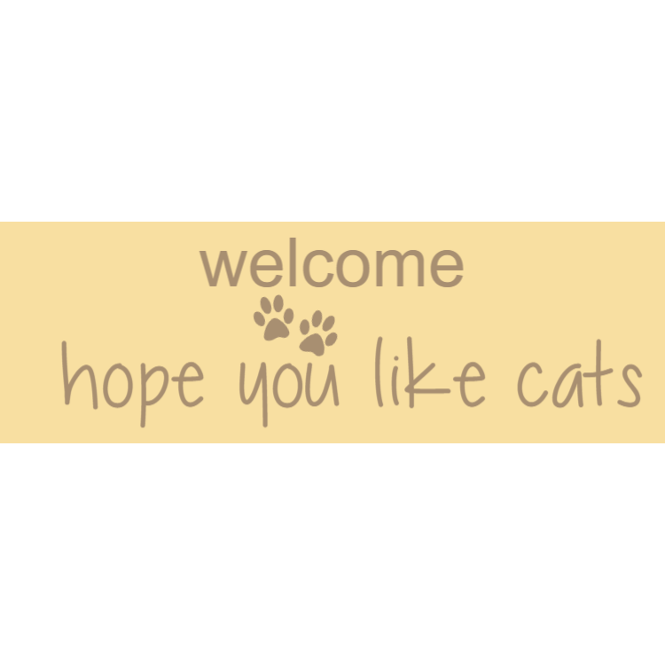 Welcome- hope you like cats sign