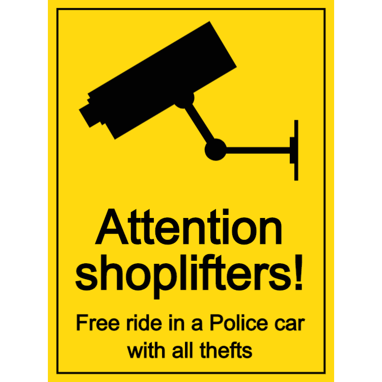 Attention shoplifters - free ride in a police car sign