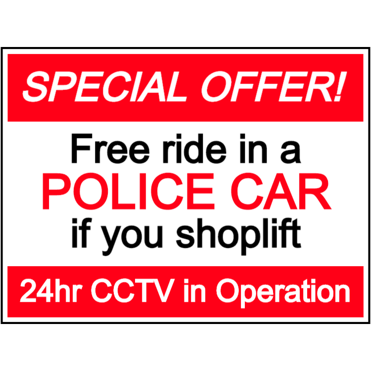 Free ride in a police car if you shoplift sign