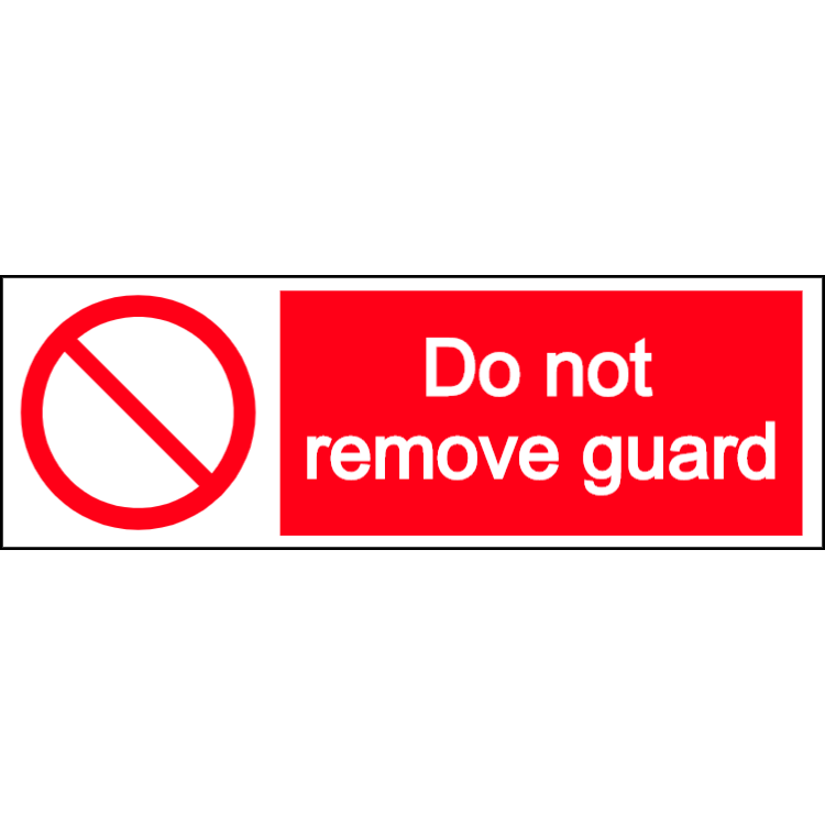 Do not remove guard - landscape sign