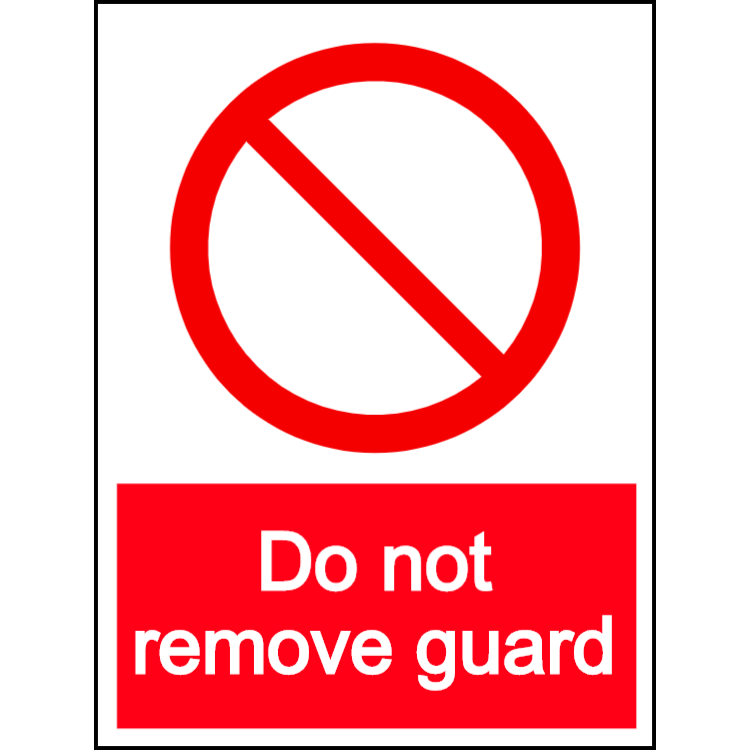 Do not remove guard - portrait sign
