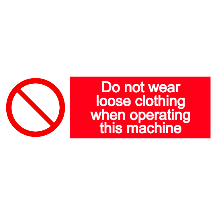 Do not wear loose clothing when operating this machine - landscape sign