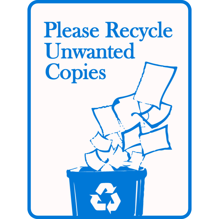 Please recycle unwanted copies sign