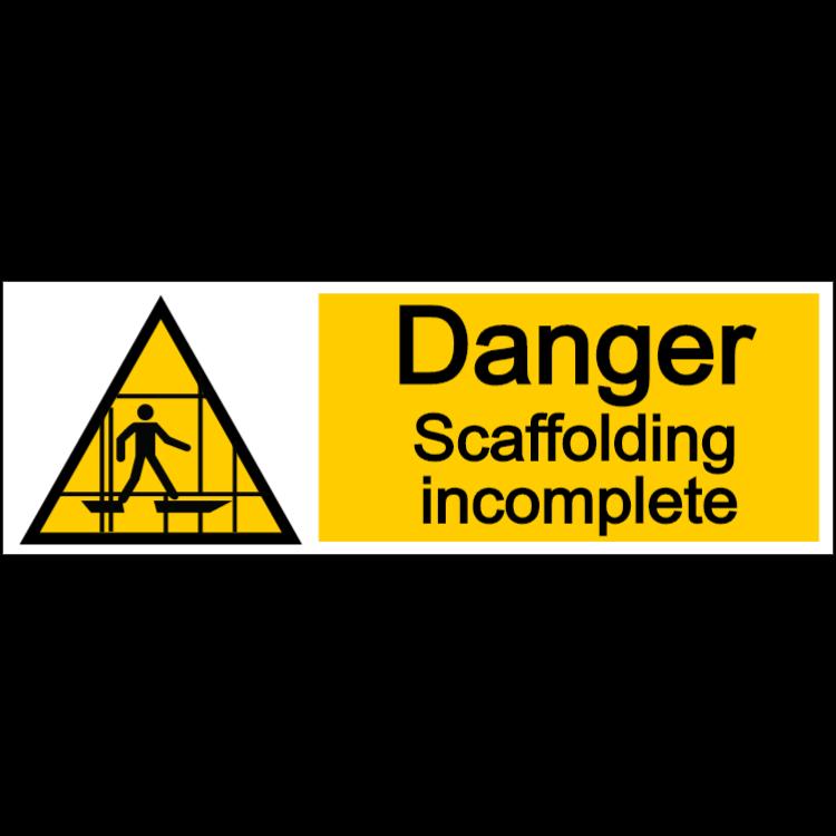 Danger scaffolding incomplete - landscape sign