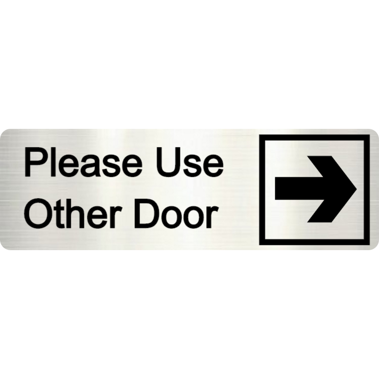 Please use other door - Aluminium sign