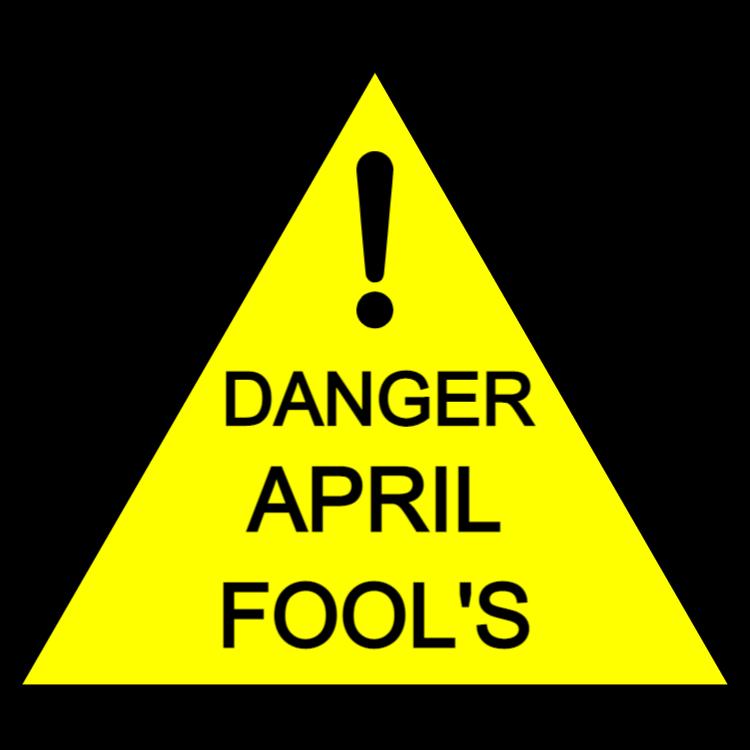 Danger - April Fool's