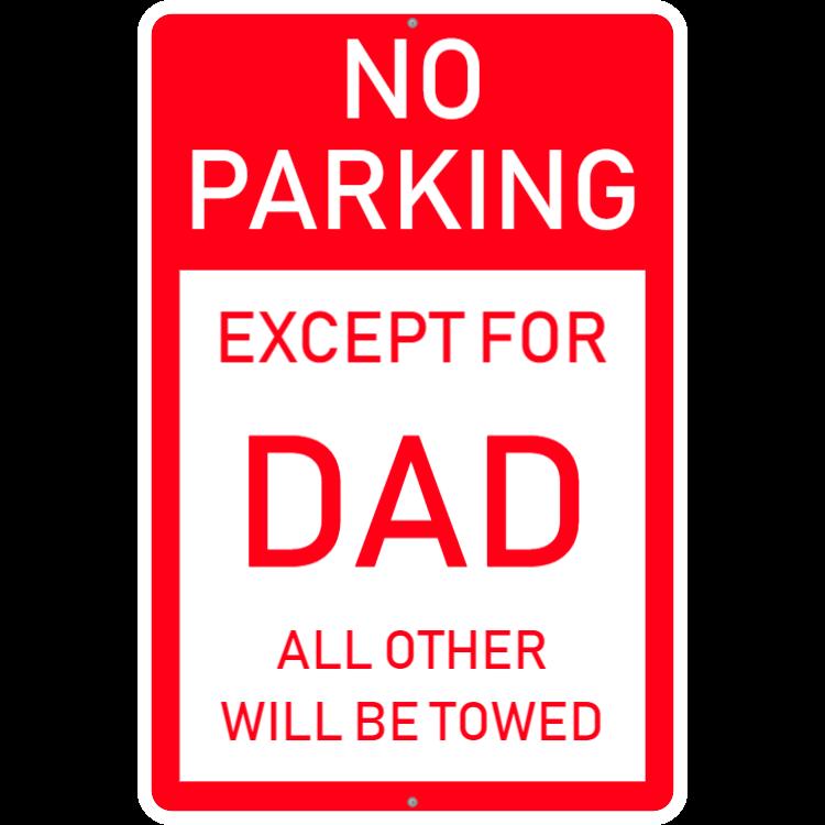 Parking sign for dad