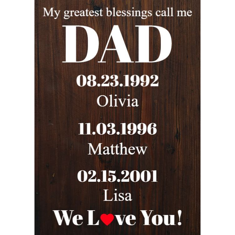 My greatest blessings call me Dad