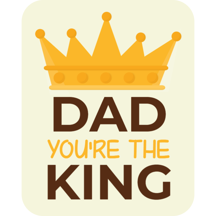 Dad, you are the king - sticker