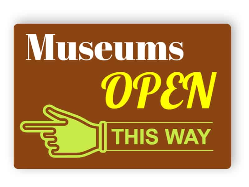 Museums open this way sign