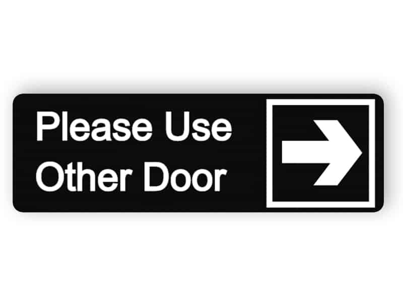 Please use other door black sign
