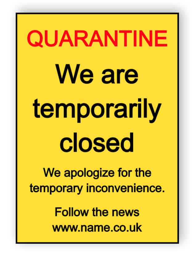 Quarantine- we are temporarily closed