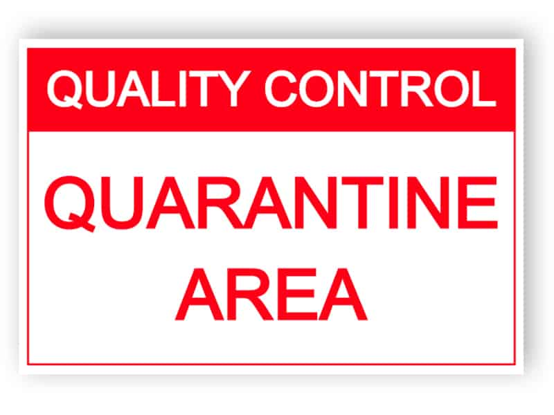 Quality control - Quarantine area