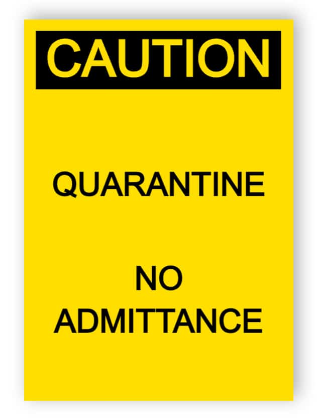 Caution - Quarantine, No admittance - sticker