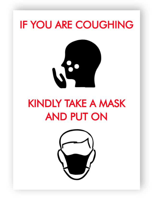 If you are coughing, kindly take a mask and put on
