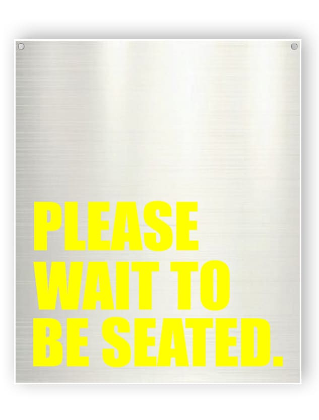 Please wait to be seated - Aluminium sign