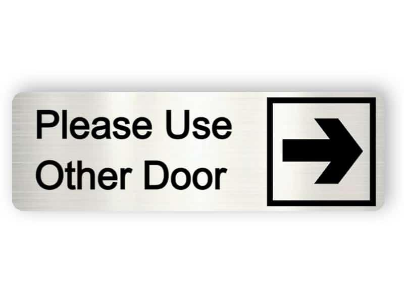 Please use other door - Aluminium sign
