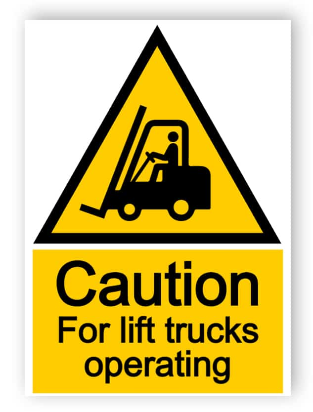 Caution - fork lift trucks operating sign