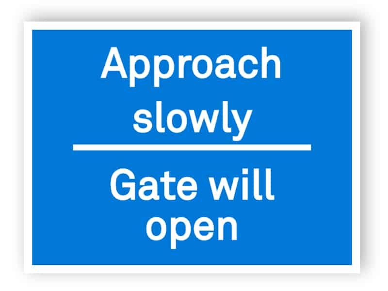 Approach slowly gate will open