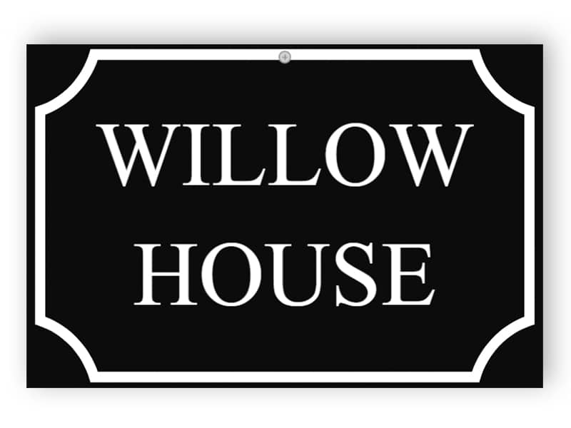 Willow house - custom house sign on black plastic