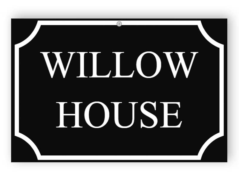 Willow house - custom house sign on black plastic