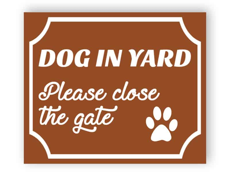 Dog in yard - please close the gate sign