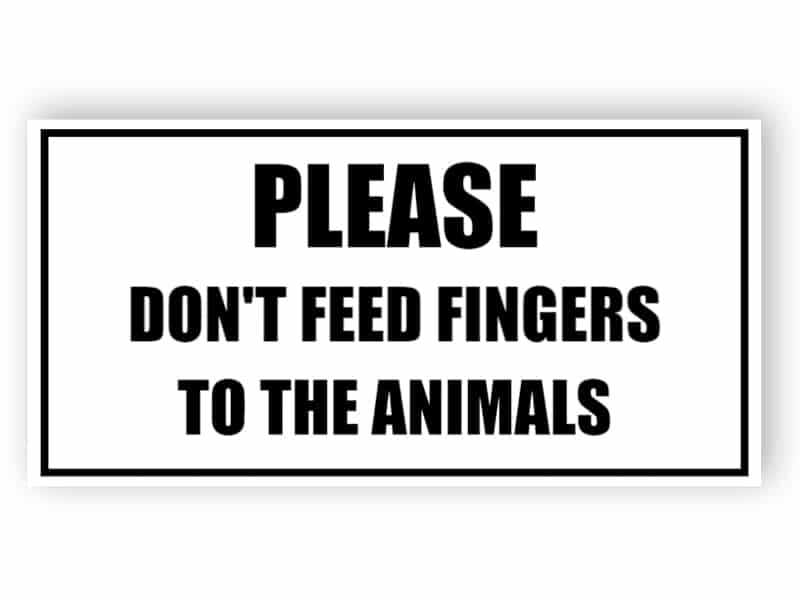 Funny zoo sign - don't feed fingers
