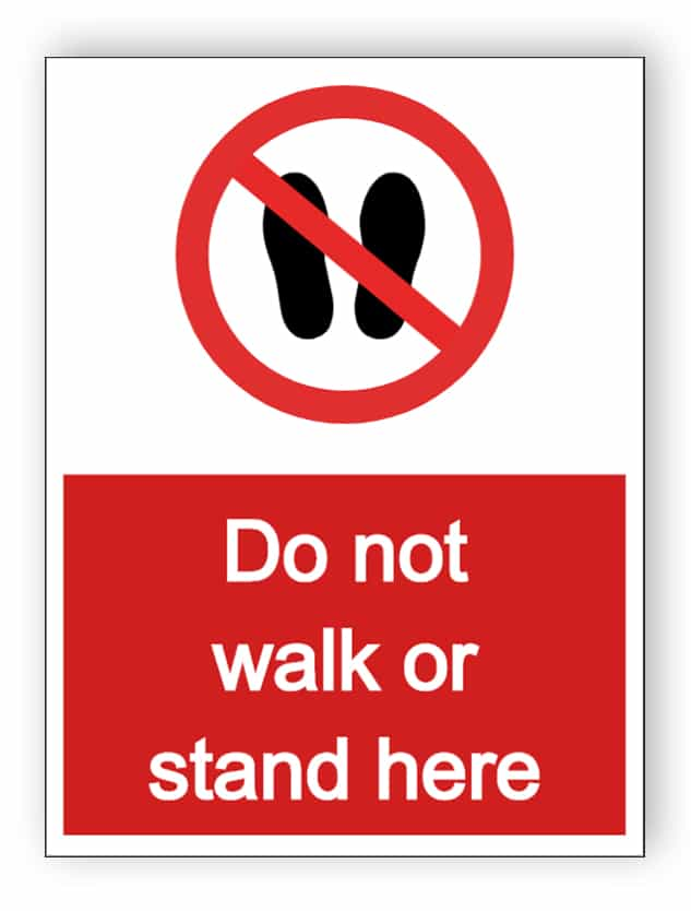 Do not walk or stand here
