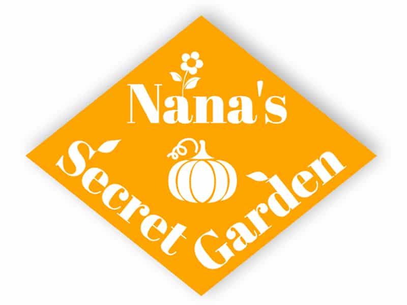 Nana's secret garden sign