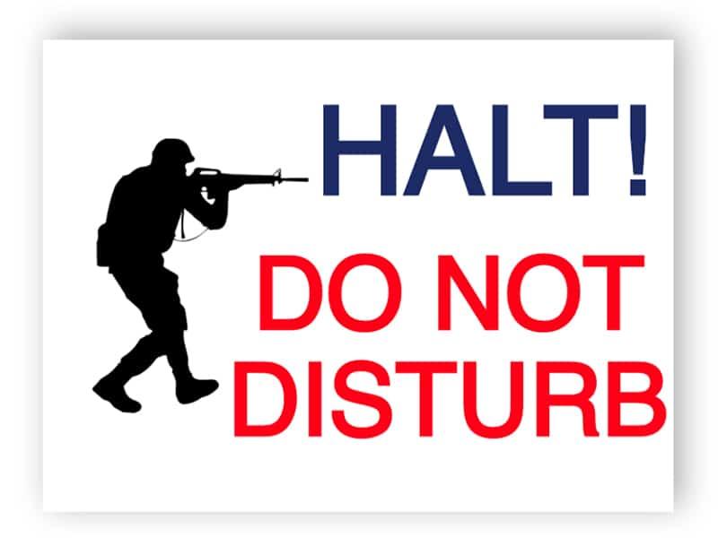 Halt - do not disturb sign