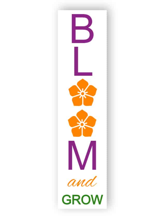 Bloom and grow sign