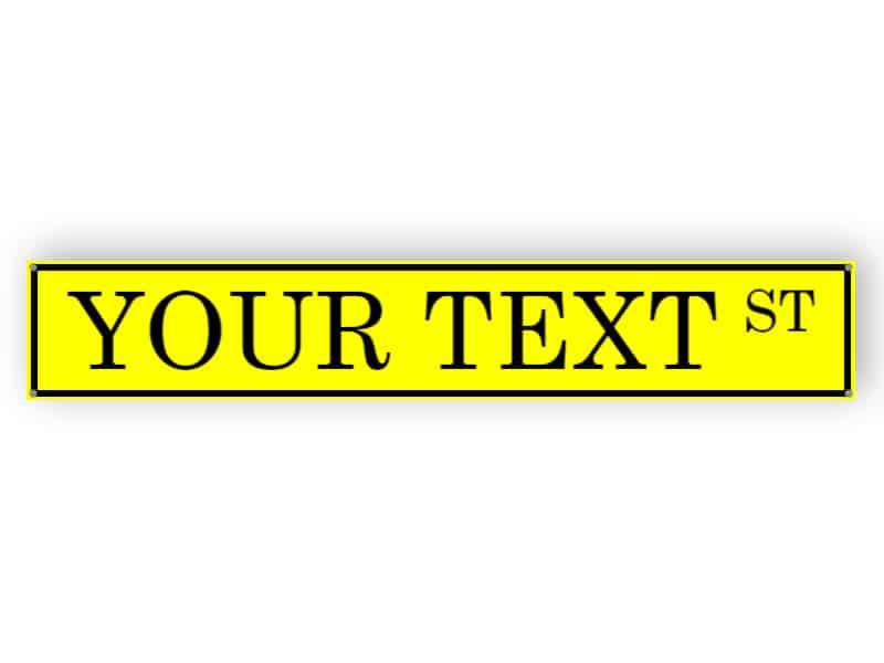Yellow custom street name sign