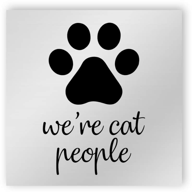 We are cat people sign