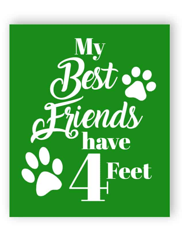 My best friends have 4 feet sign