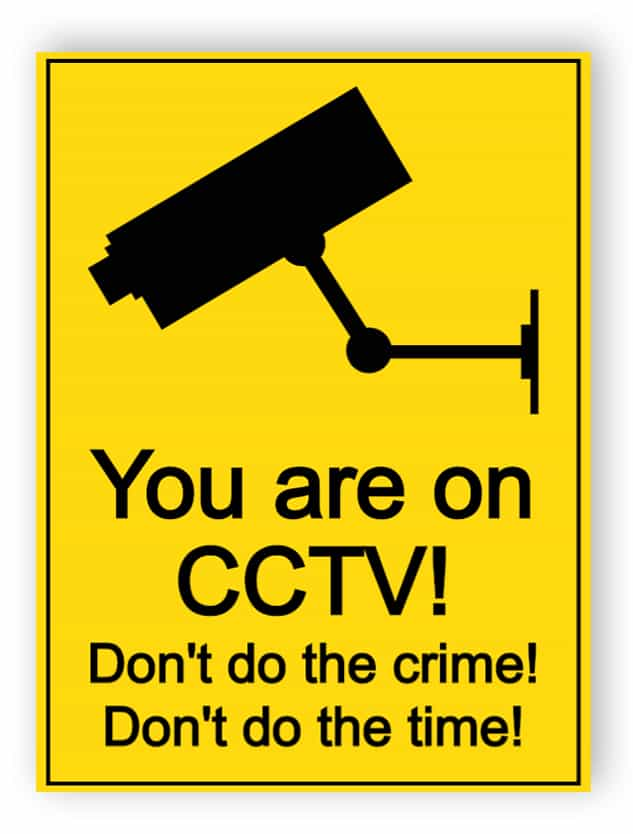 You are on CCTV - don not do the crime sign