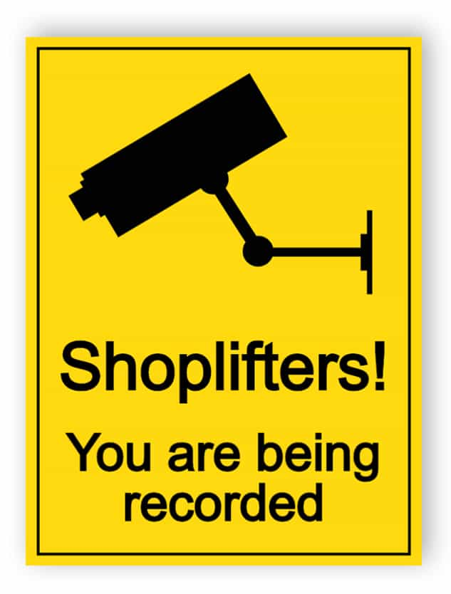 Shoplifters - you are being recorded sign