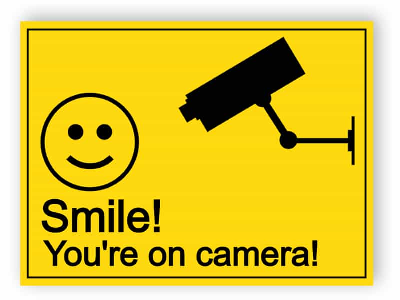 Smile - you are on camera sign
