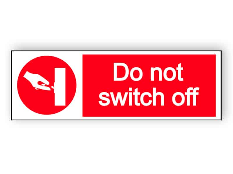 Do not switch off - landscape sign