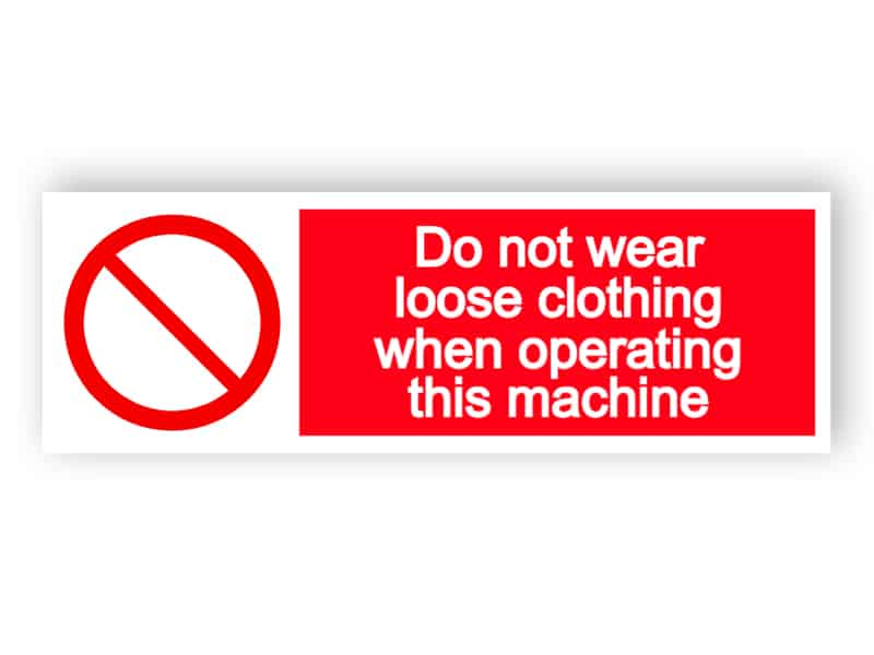 Do not wear loose clothing - landscape sign