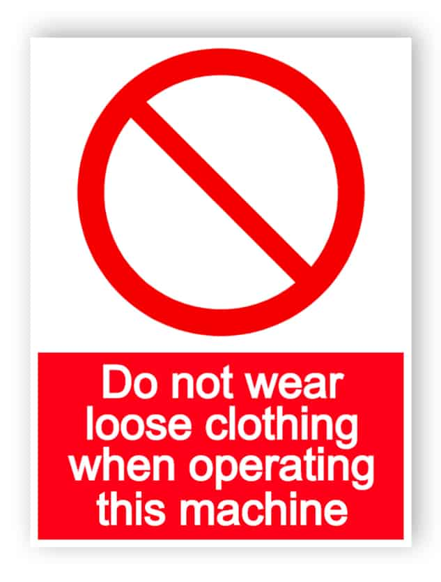 Do not wear loose clothing - portrait sign