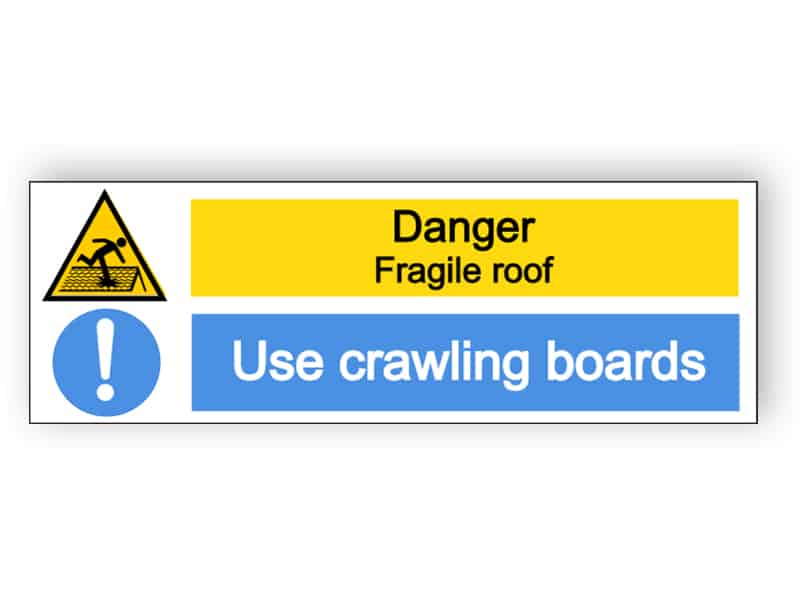 Danger fragile roof, use crawling boards sign