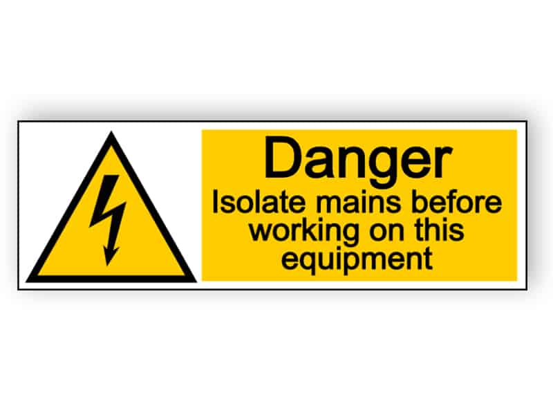Danger - isolate mains before working - landscape sign