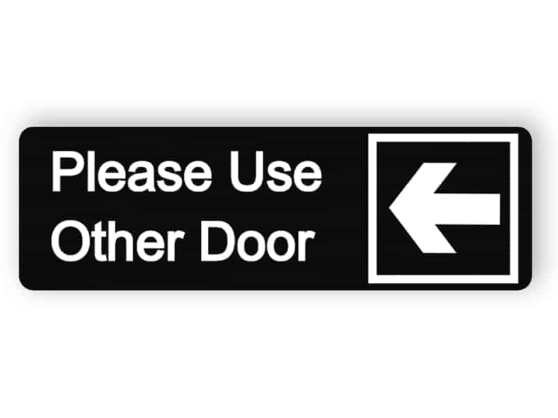 Please use other door black sign (left)